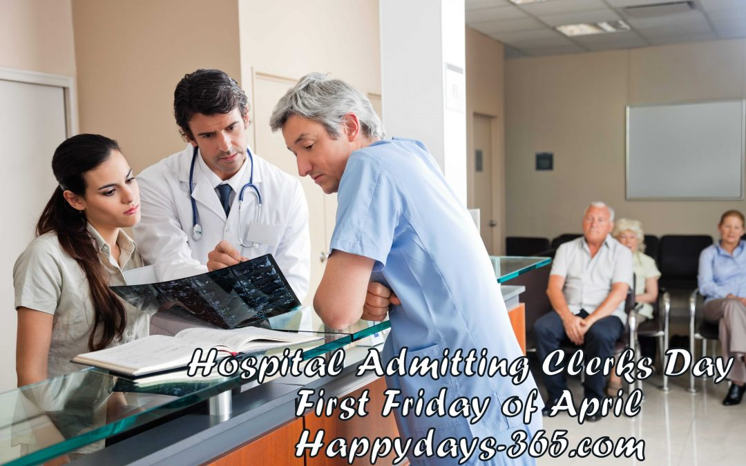 Hospital Admitting Clerks Day – April 5, 2019
