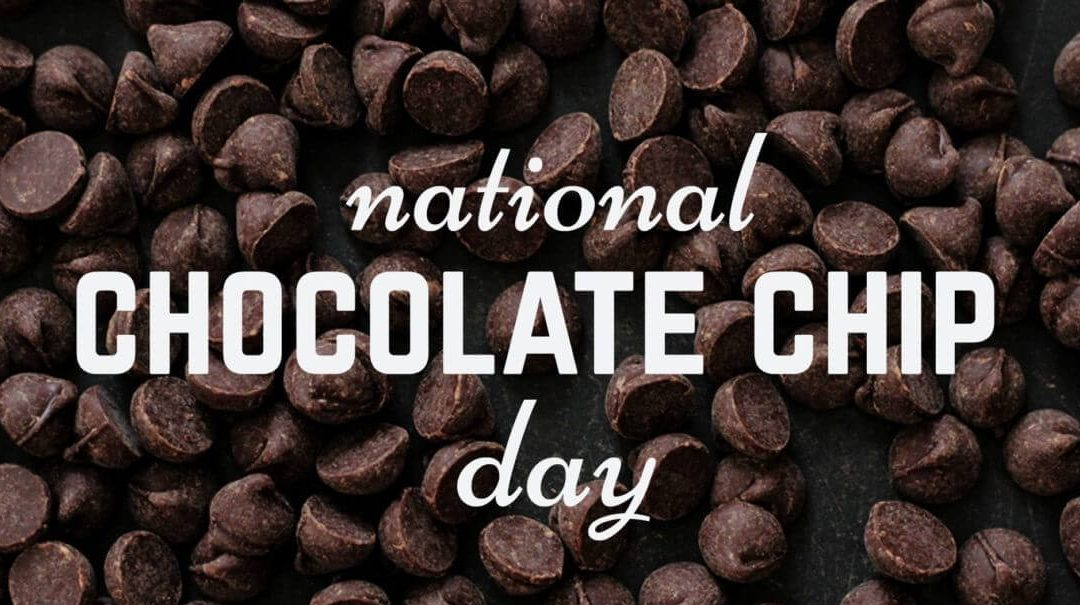 National Chocolate Chip Day – May 15, 2021