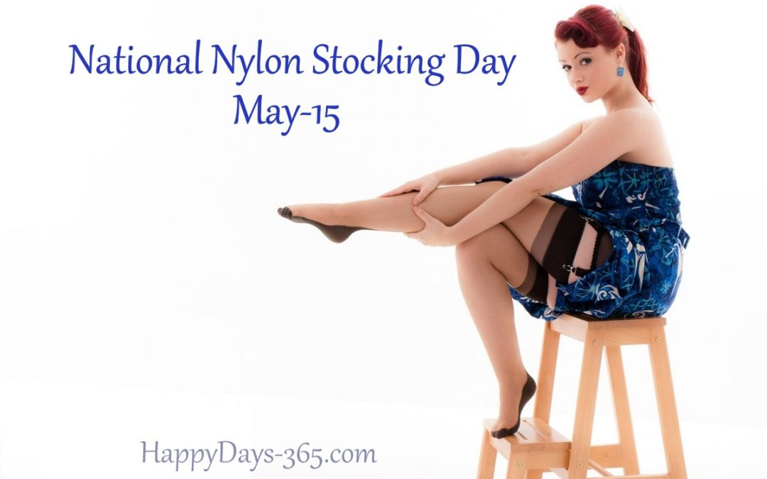 National Nylon Stocking Day – May 15, 2020