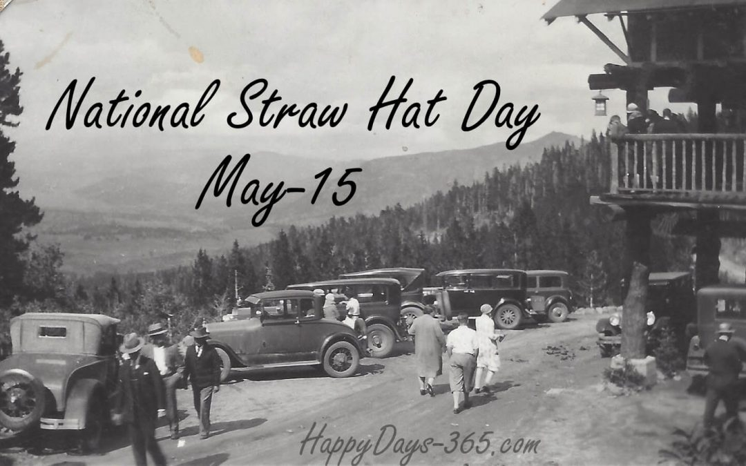 National Straw Hat Day – May 15, 2018