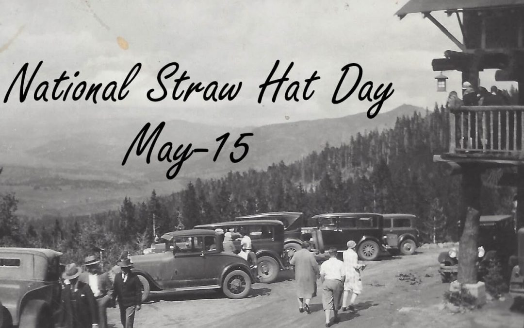 National Straw Hat Day – May 15, 2021