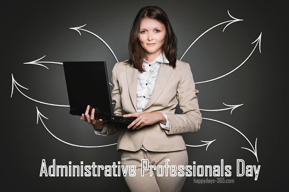 Administrative Professionals Day – April 25, 2018