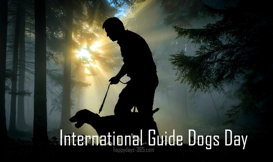 International Guide Dogs Day – April 25, 2018
