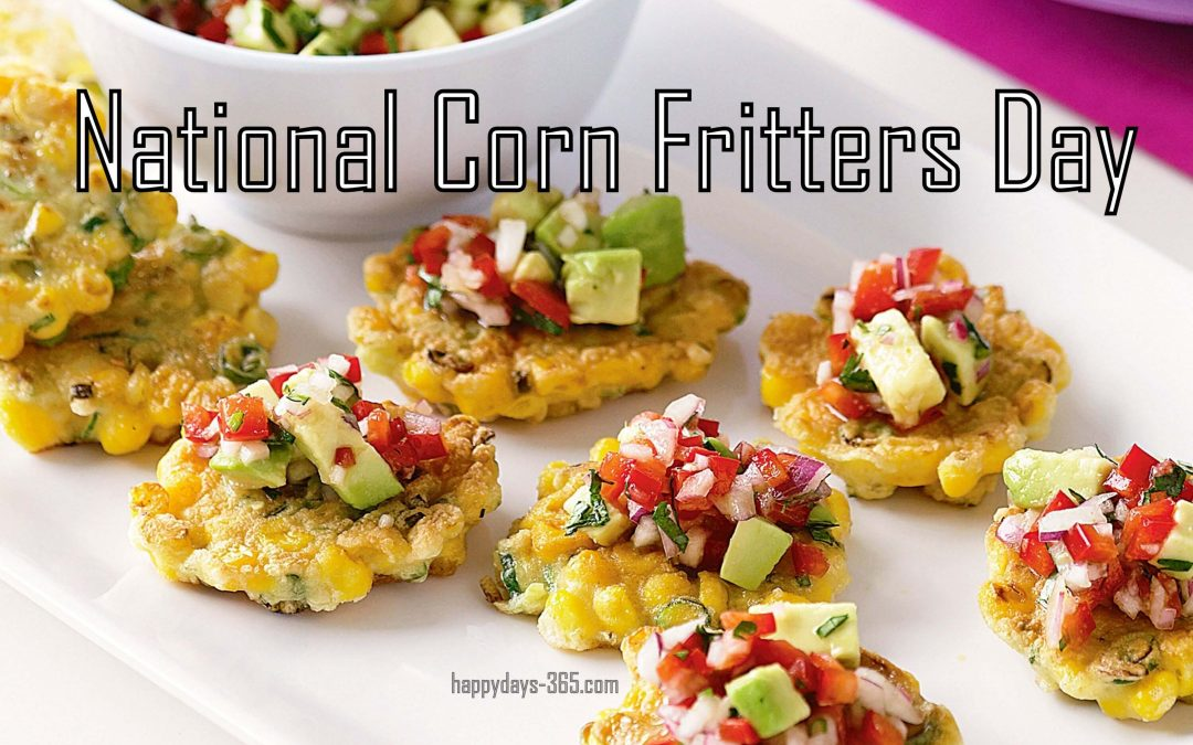 National Corn Fritters Day – July 16, 2019