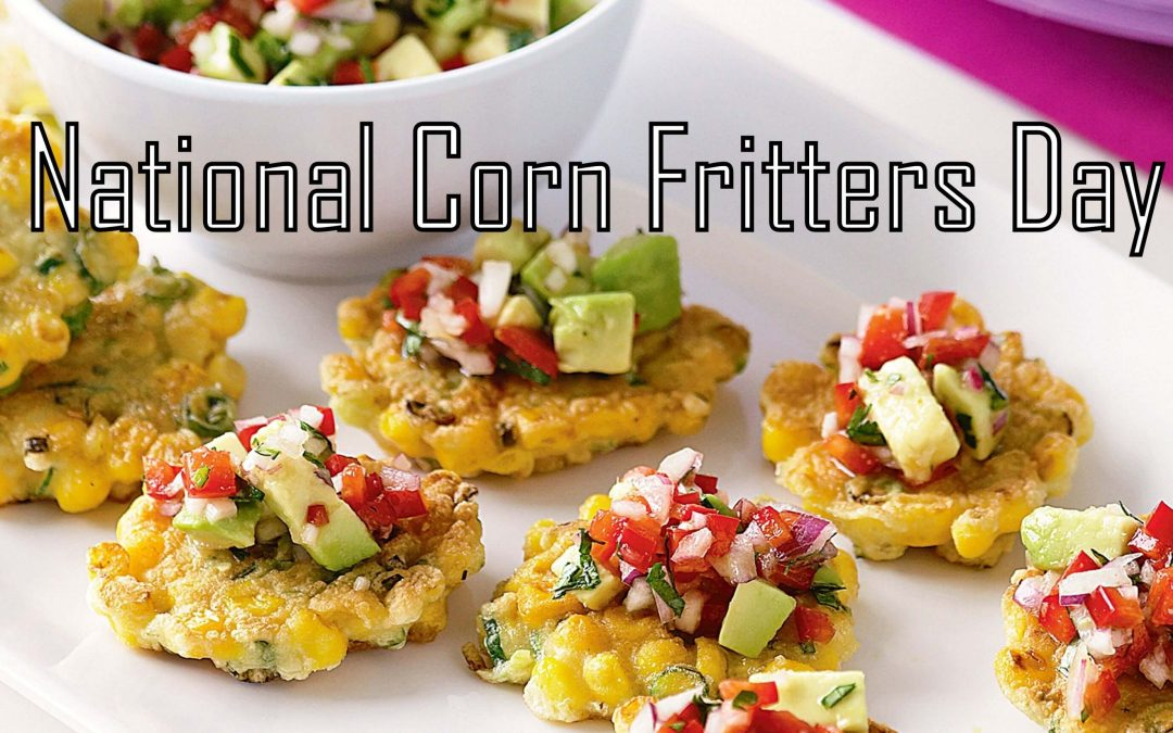 National Corn Fritters Day – July 16, 2021