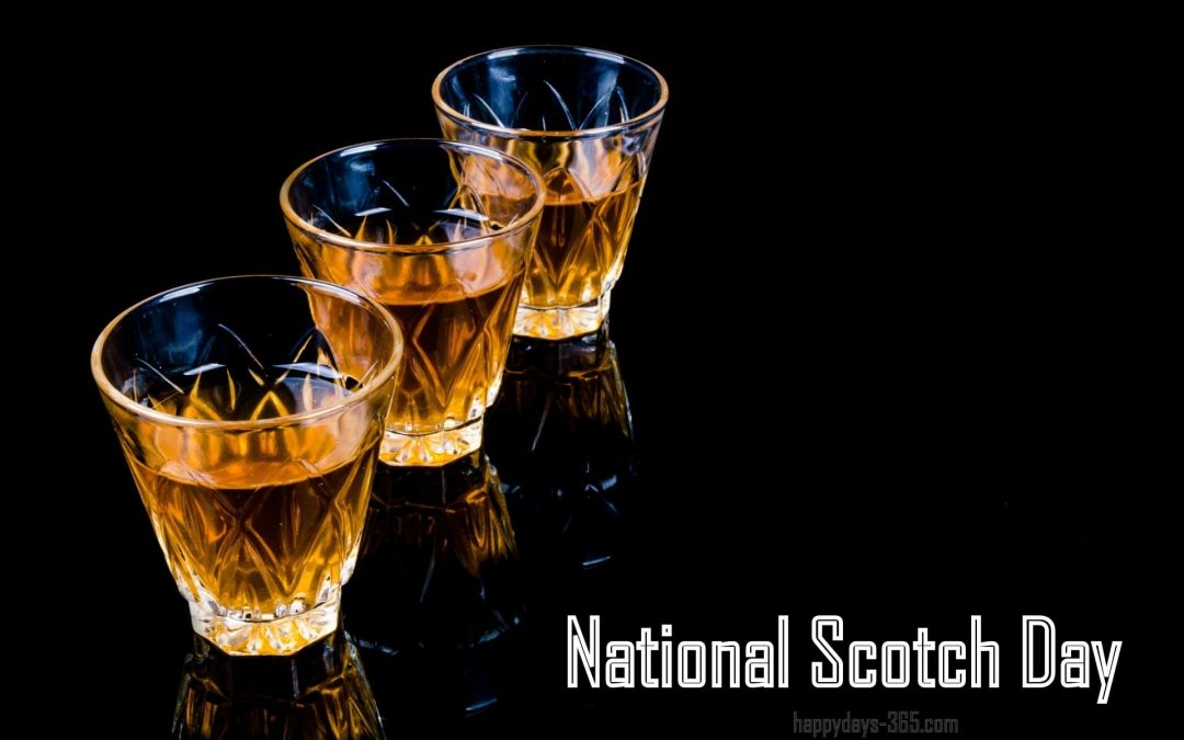 National Scotch Day – July 27, 2019