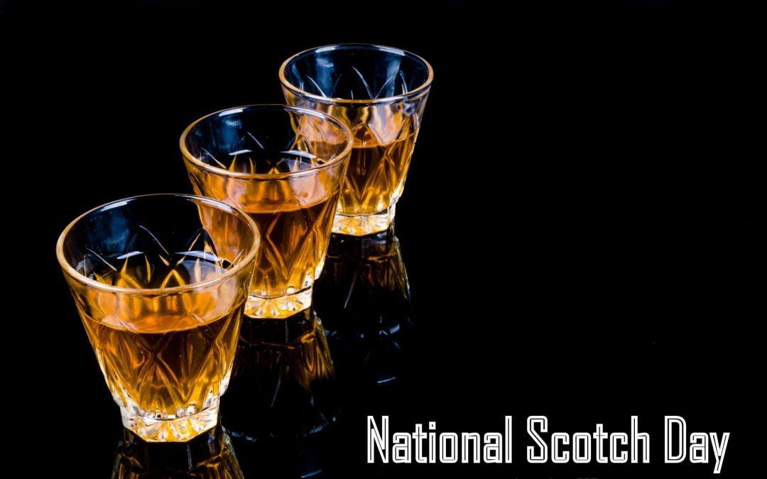 National Scotch Day – July 27, 2020