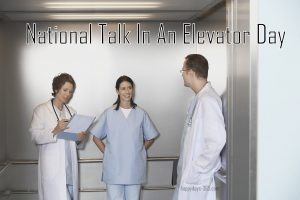 National Talk In An Elevator Day