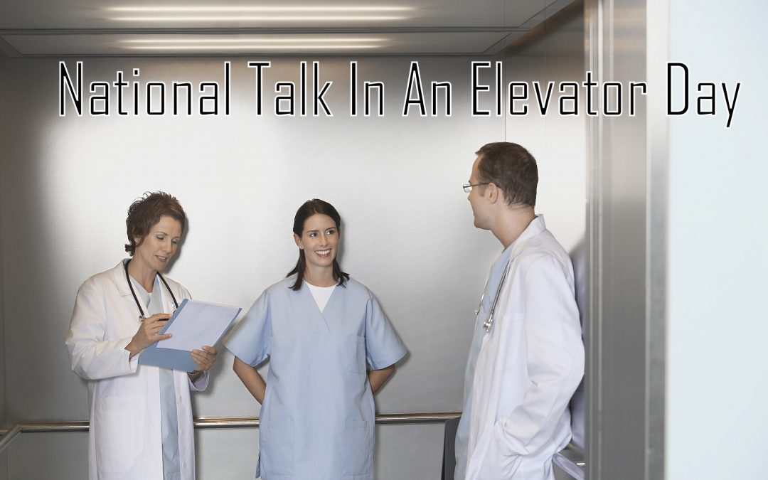 National Talk In An Elevator Day – July 30, 2021