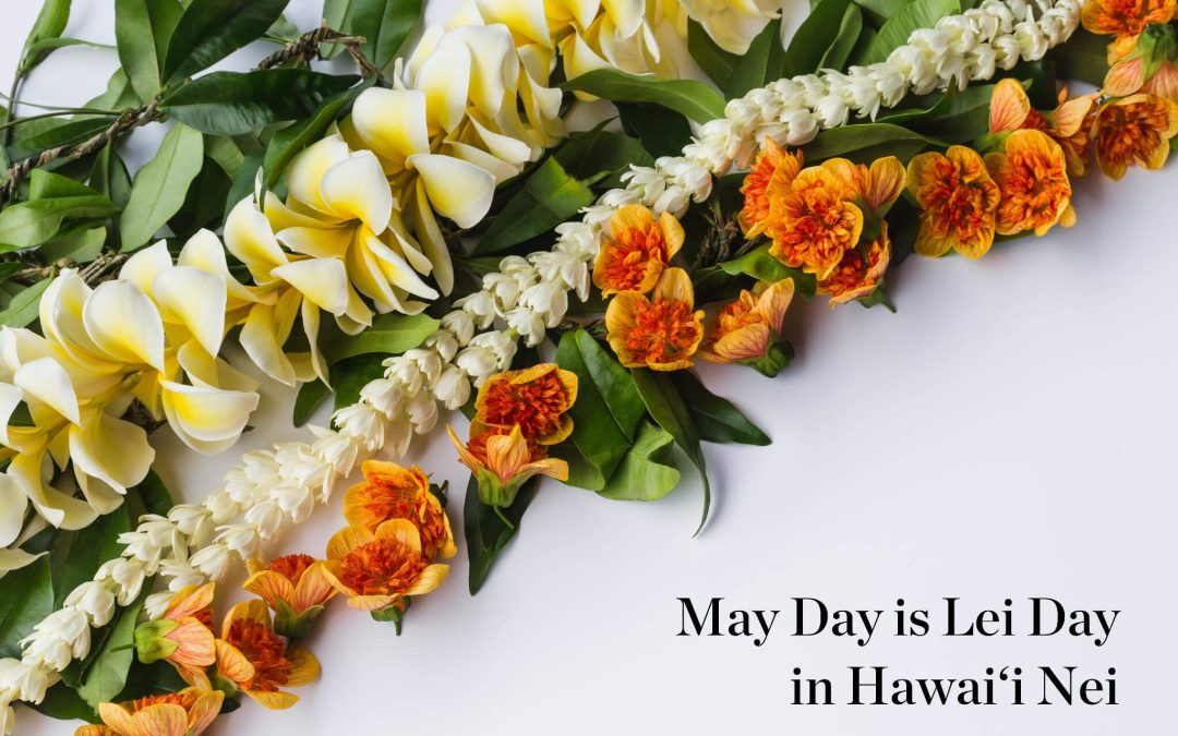 Lei Day – May 1, 2021