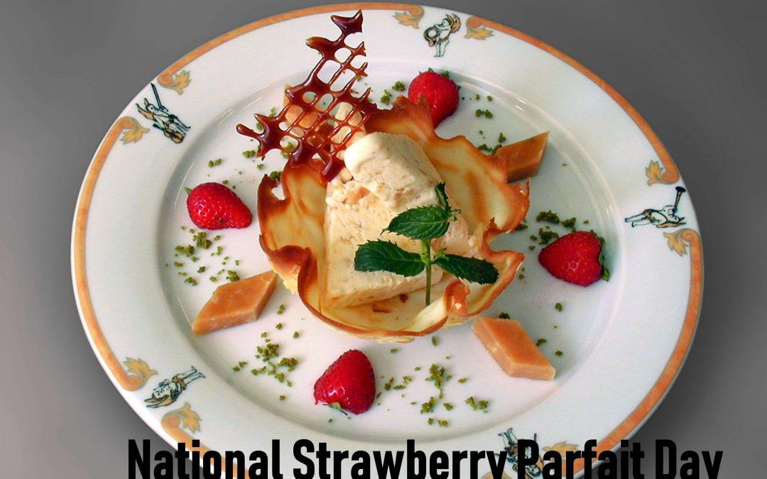 National Strawberry Parfait Day – June 25, 2020
