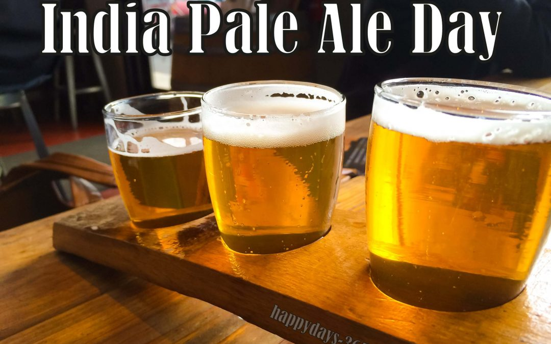India Pale Ale Day – August 1, 2019