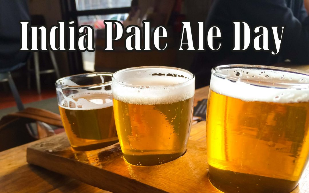 India Pale Ale Day – August 6, 2020