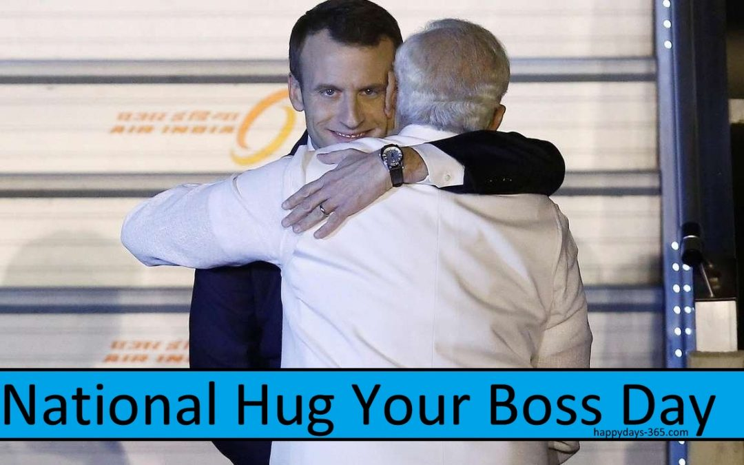 National Hug Your Boss Day – September 14, 2018
