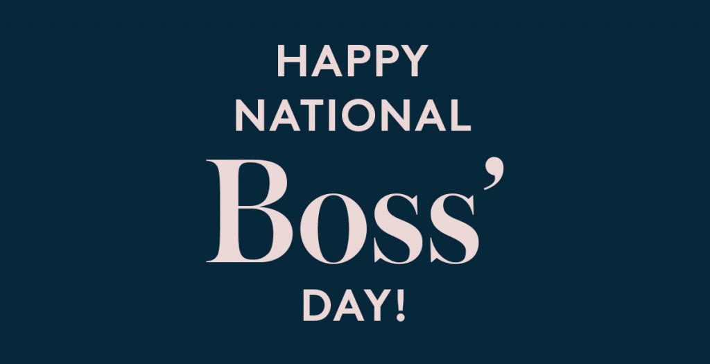 National Boss's Day – October 16, 2019