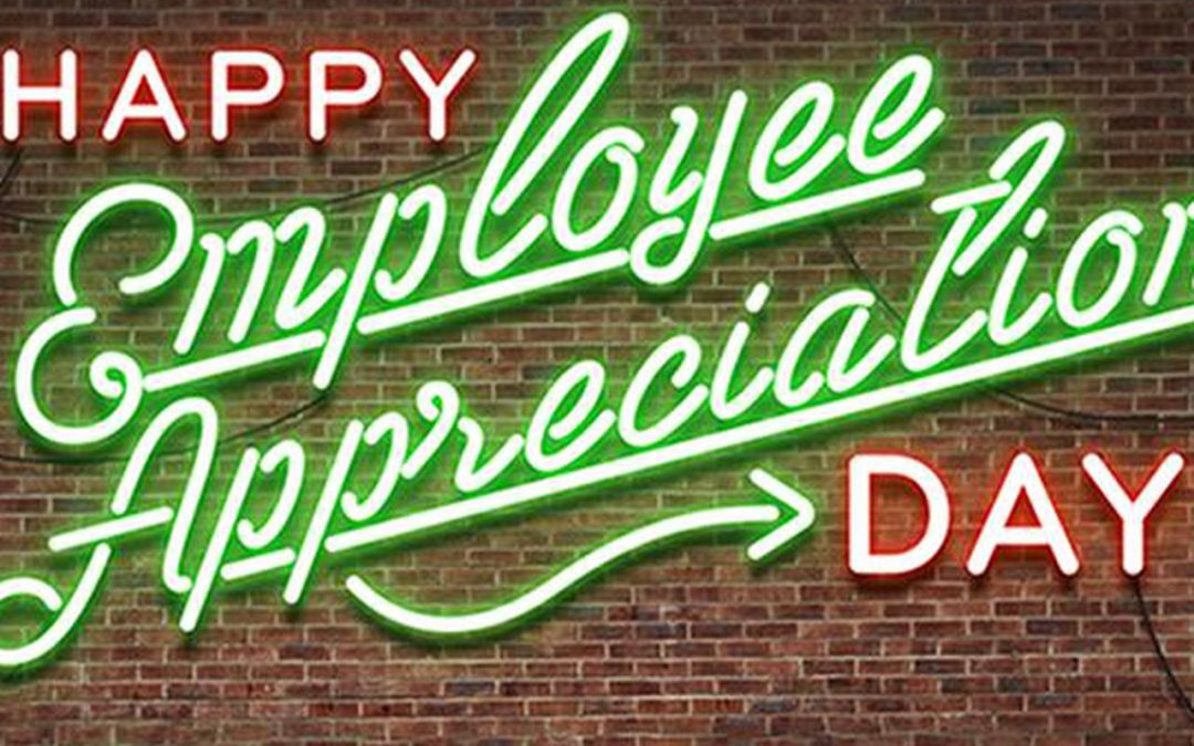 National Employee Appreciation Day – March 1, 2019