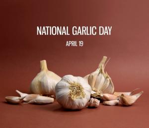 National Garlic Day – April 19, 2021