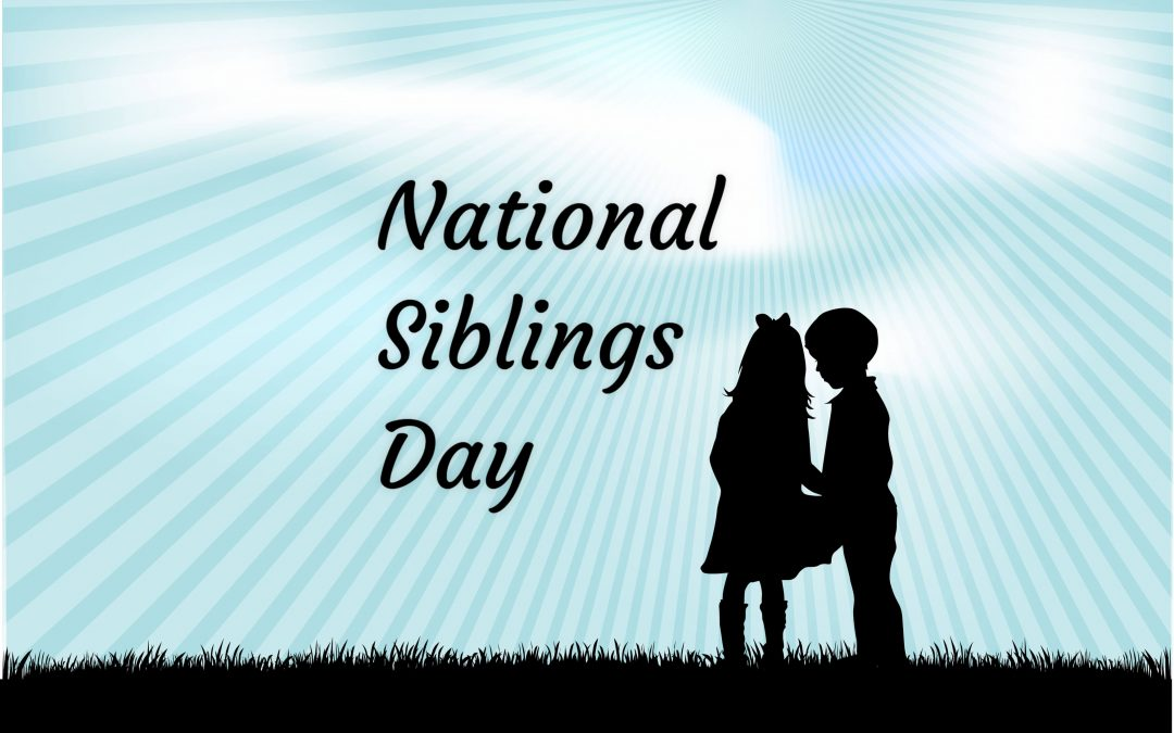 National Siblings Day – April 10, 2021