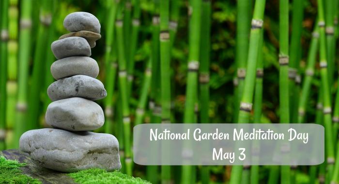 National Garden Meditation Day – May 3, 2021