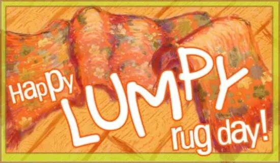 National Lumpy Rug Day – May 3, 2021