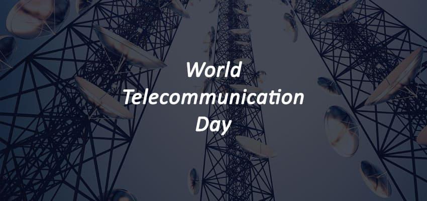 World Telecommunications Day – May 17, 2021