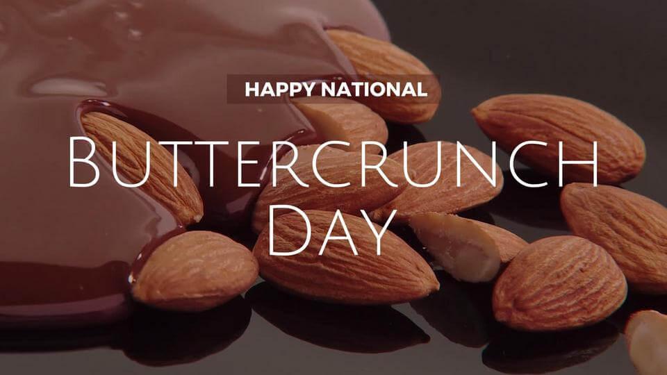 National Almond Buttercrunch Day
