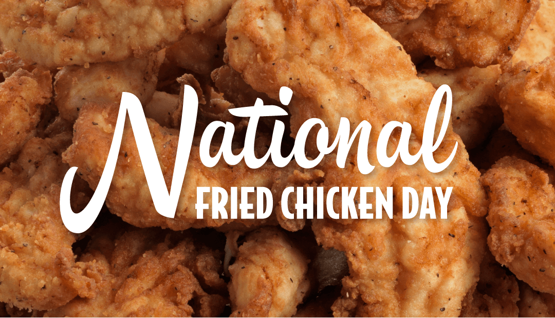 National Fried Chicken Day – July 6, 2020