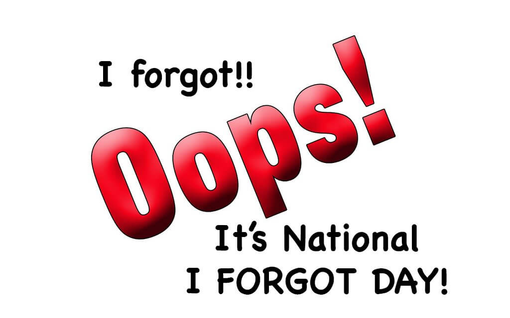 National I Forgot Day – July 2, 2020