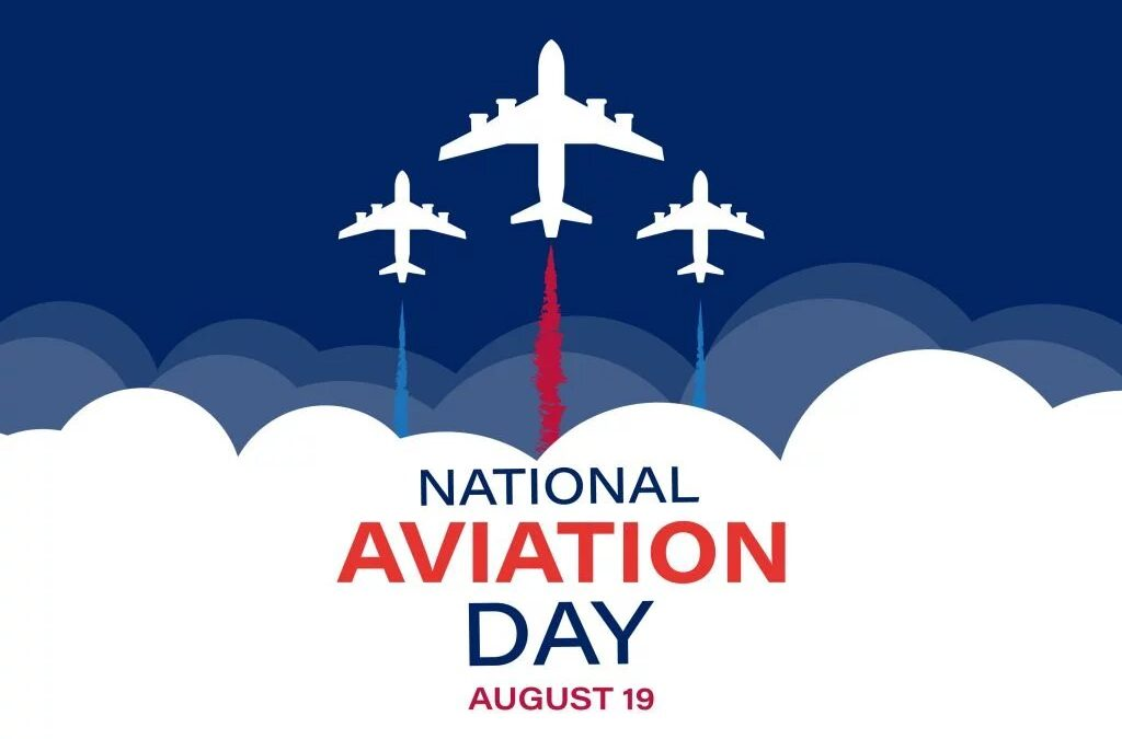 National Aviation Day – August 19, 2021