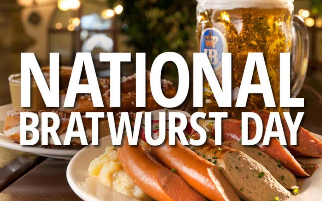 National Bratwurst Day – August 16, 2021