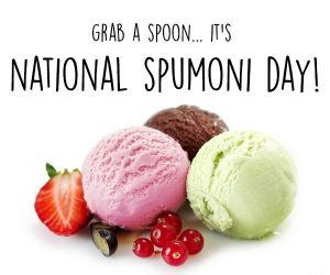 National Spumoni Day