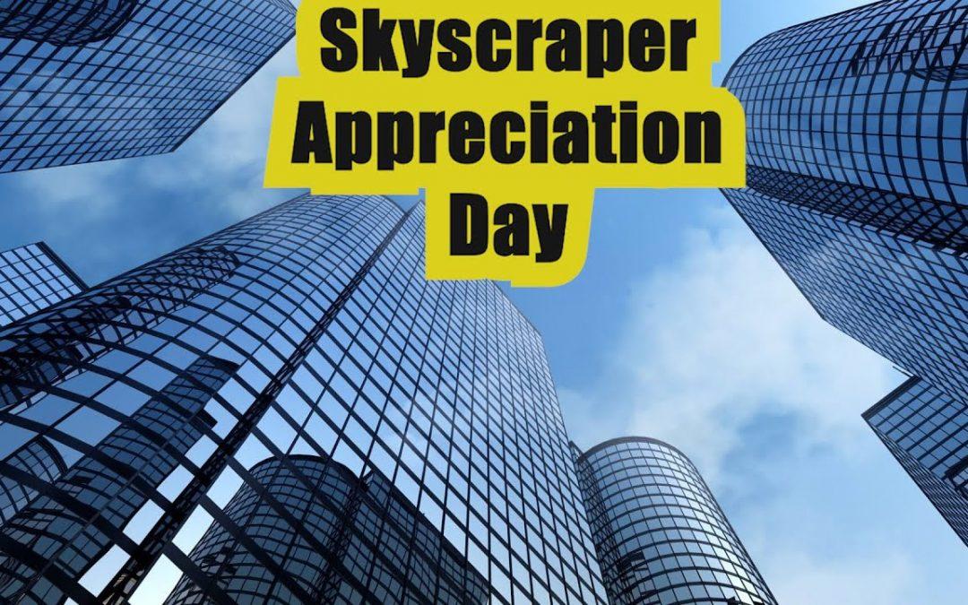 Skyscraper Appreciation Day