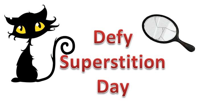National Defy Superstition Day – September 13, 2021