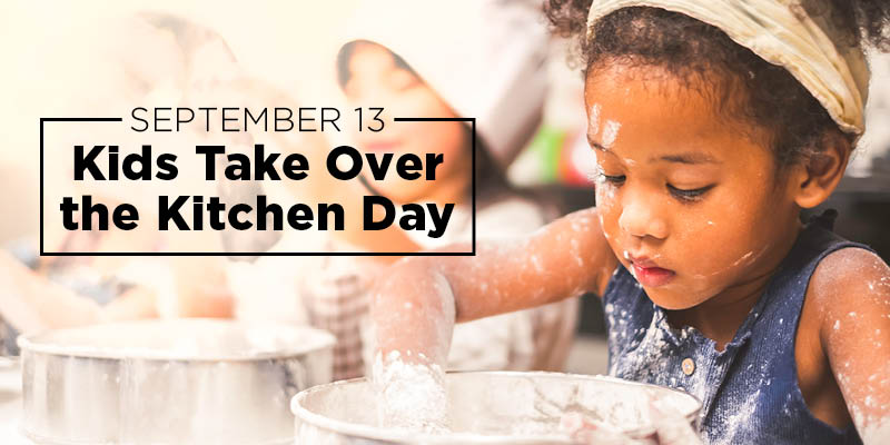 National Kids Take Over The Kitchen Day – September 13, 2021