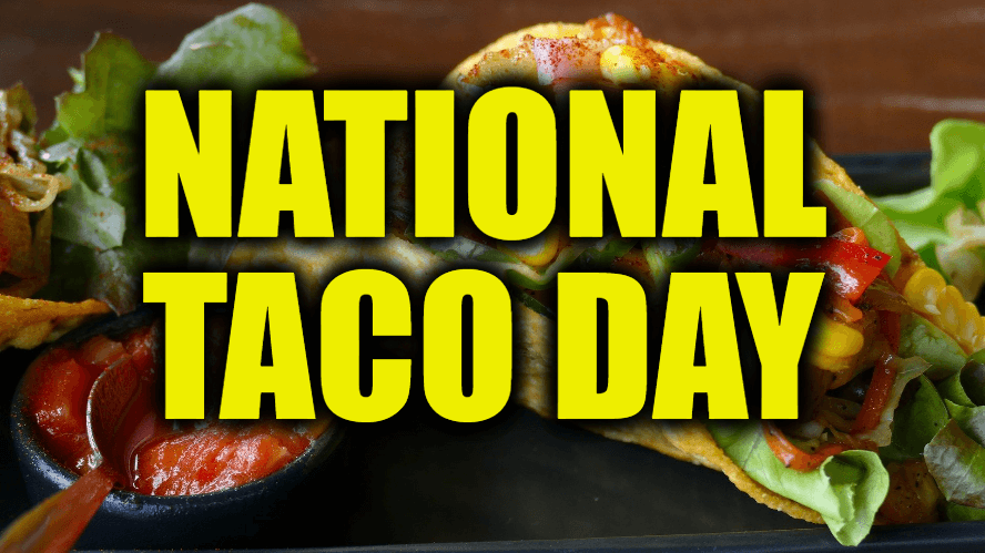 National Taco Day – October 4, 2021