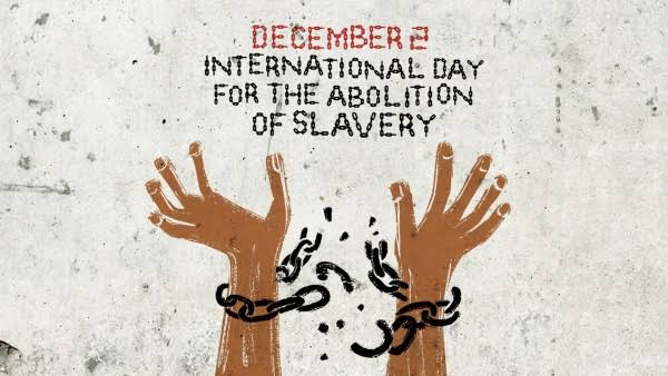 International Day for the Abolition Of Slavery – December 2, 2019
