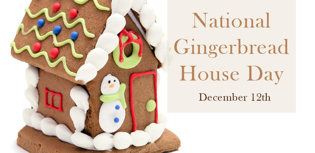 National Gingerbread House Day – December 12, 2020