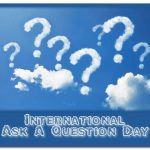International Ask a Question Day