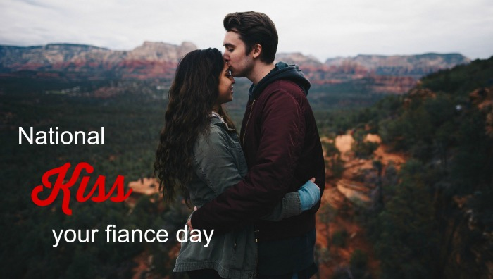 Kiss Your Fiance Day – March 20, 2021