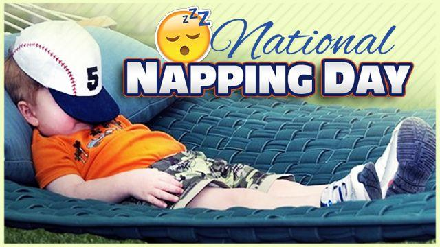 National Napping Day – March 15, 2021