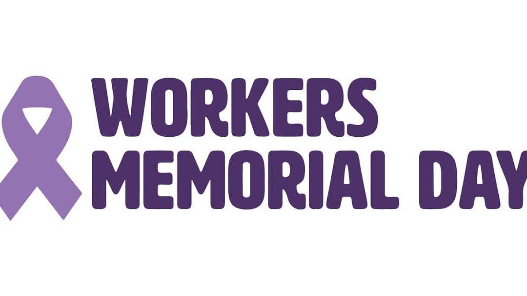 International Workers Memorial Day – April 28, 2021