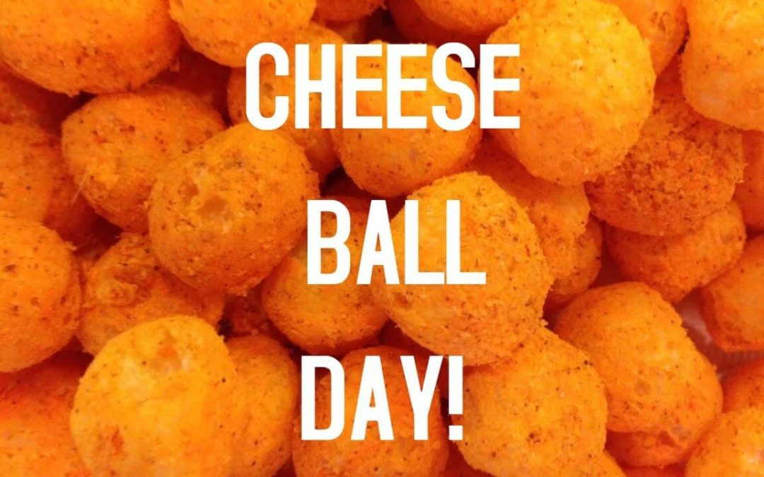 National Cheeseball Day
