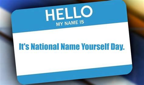 National Name Yourself Day – April 9, 2021
