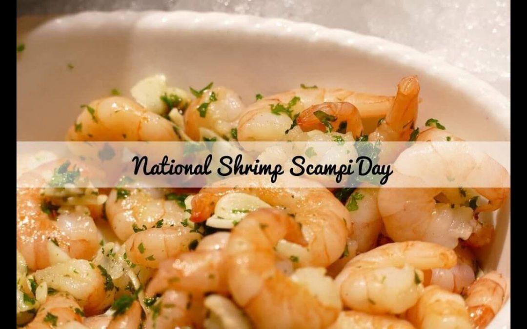 National Shrimp Scampi Day – April 29, 2021
