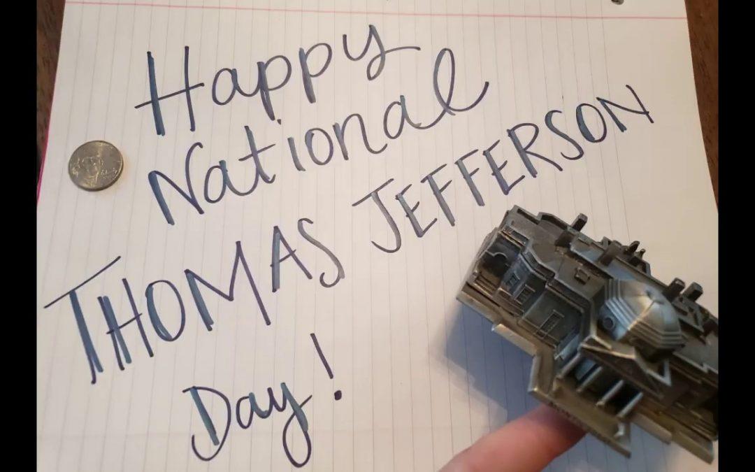 National Thomas Jefferson Day – April 13, 2021