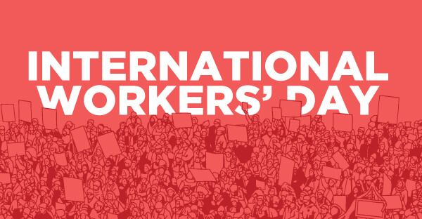 International Workers Day (Labour Day) – May 1, 2021