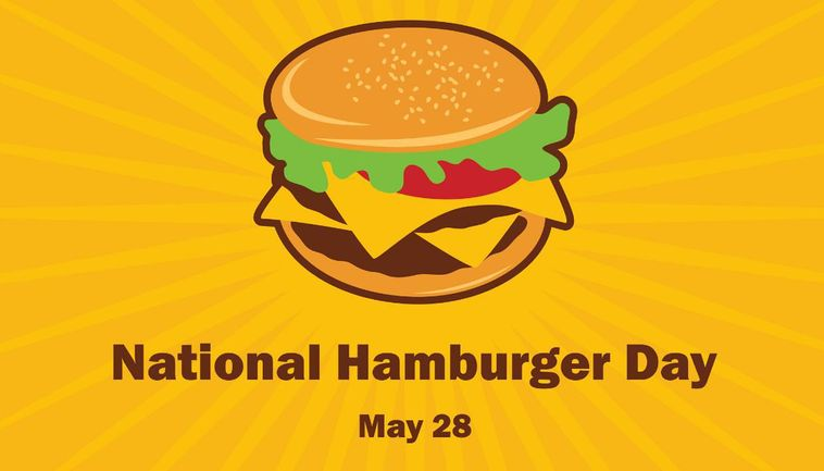 National Hamburger Day – May 28, 2021