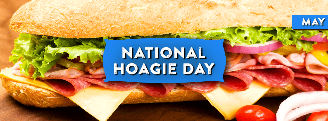 National Hoagie Day – May 5, 2021