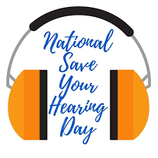 National Save Your Hearing Day – May 31, 2021