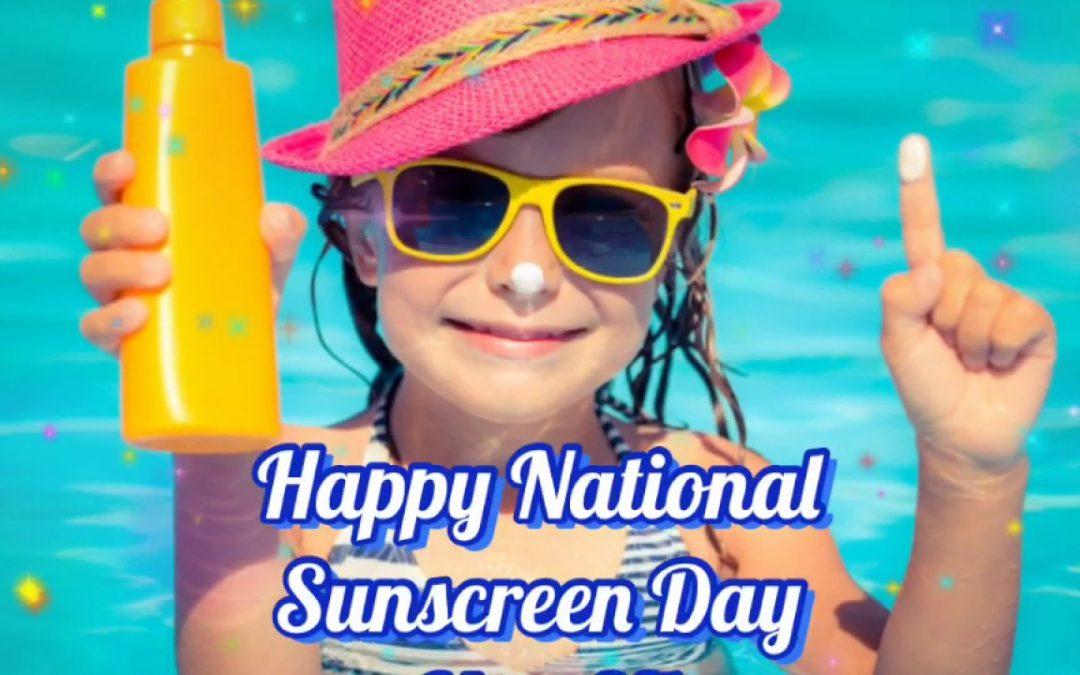National Sunscreen Day – May 27, 2021